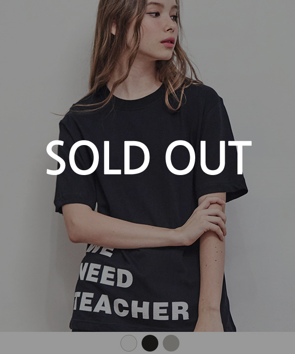WE NEED TEACHER T-SHIRTS